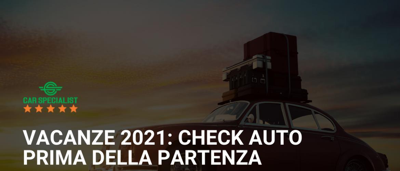 Vacanze 2021: Check auto prima della partenza