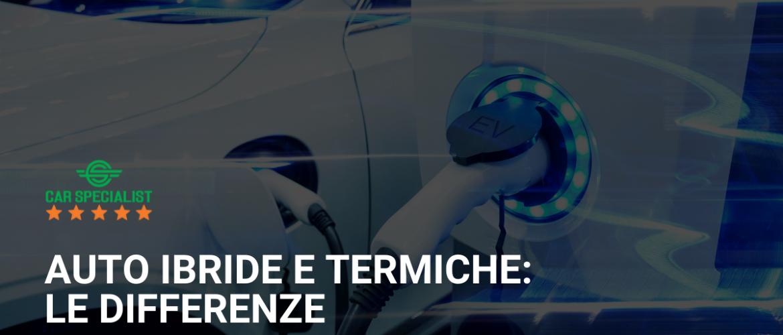 Auto ibride e termiche: le differenze