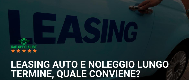 Leasing auto e noleggio lungo termine, quale conviene?